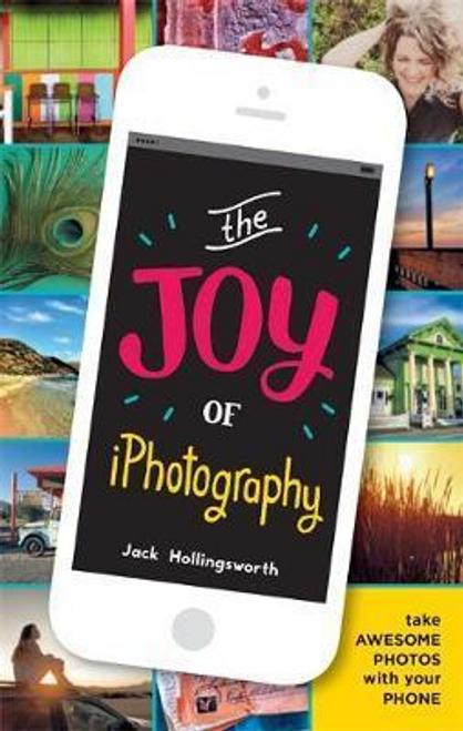 Hollingsworth, Jack / The Joy of iPhotography