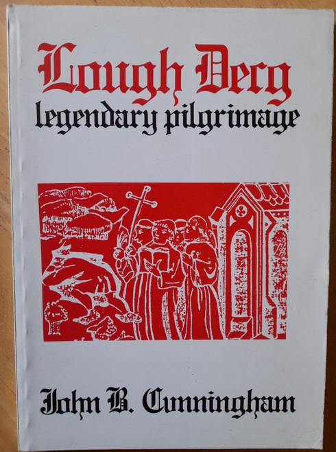 Cunningham, John B - Lough Derg : Legendary Pilgrimage - PB - SIGNED - 1984