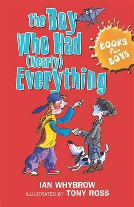 Whybrow, Ian / The Boy Who Had (Nearly) Everything : Book 6