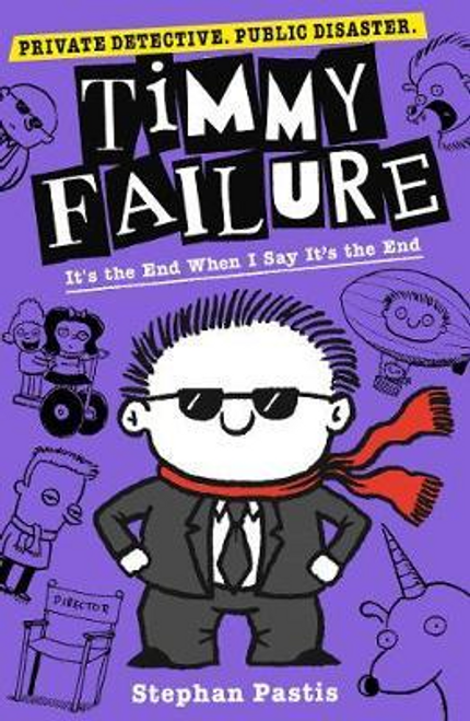 Pastis, Stephan / Timmy Failure: It's the End When I Say It's the End