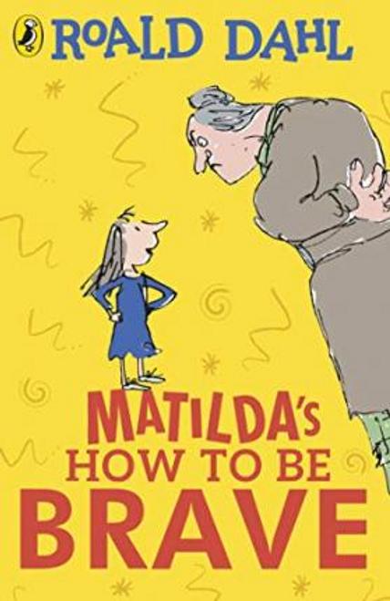 Dahl, Roald / Matilda's How To Be Brave