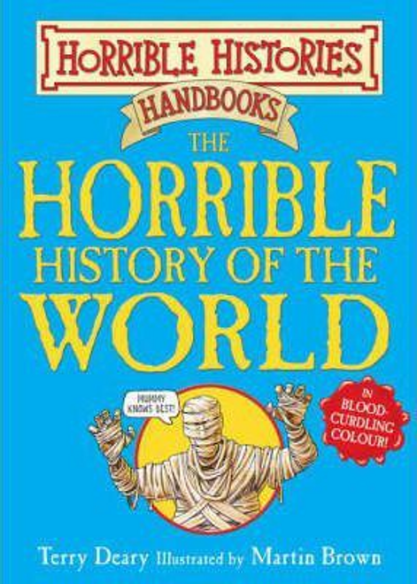 Deary, Terry / The Horrible History of the World