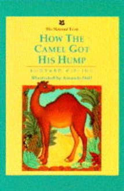 Kipling, Rudyard / How the Camel Got His Hump