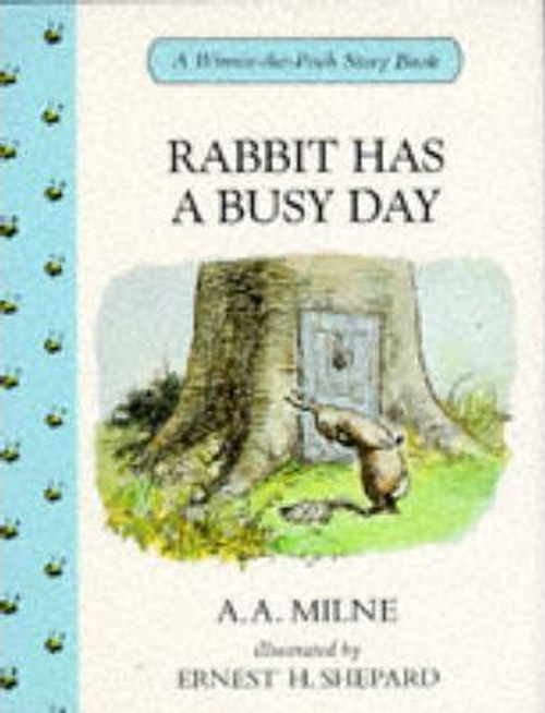 Milne, A. A. / Rabbit Has a Busy Day