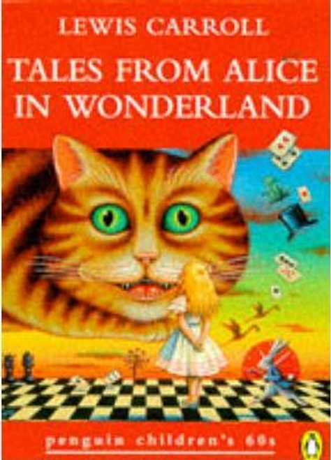 Carroll, Lewis / Tales from Alice in Wonderland