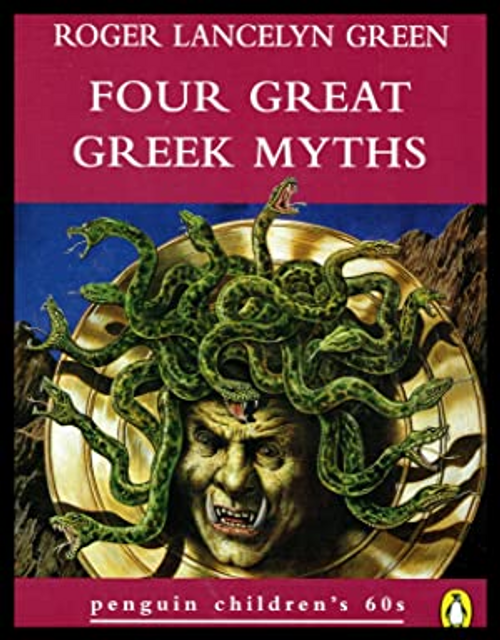 Green, Roger Lancelyn / Four Great Greek Myths