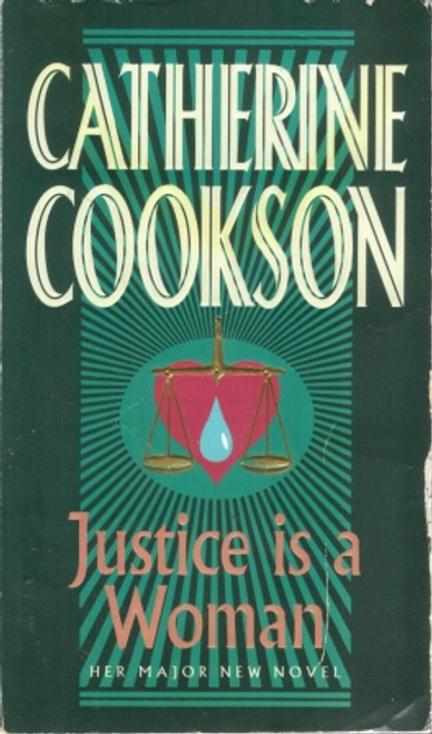 Cookson, Catherine / Justice is a Woman