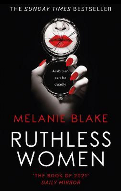 Blake, Melanie / Ruthless Women : The Sunday Times bestseller (Large Paperback)