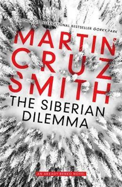 Smith, Martin Cruz / The Siberian Dilemma (Large Paperback)