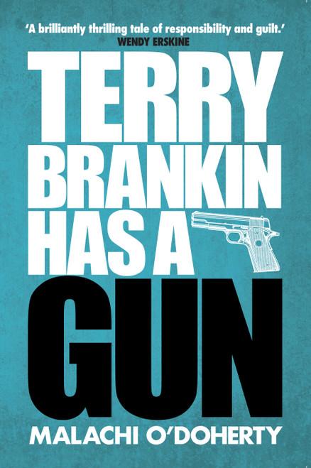 O'Doherty, Malachi - Terry Brankin Has  A Gun - PB - BRAND NEW