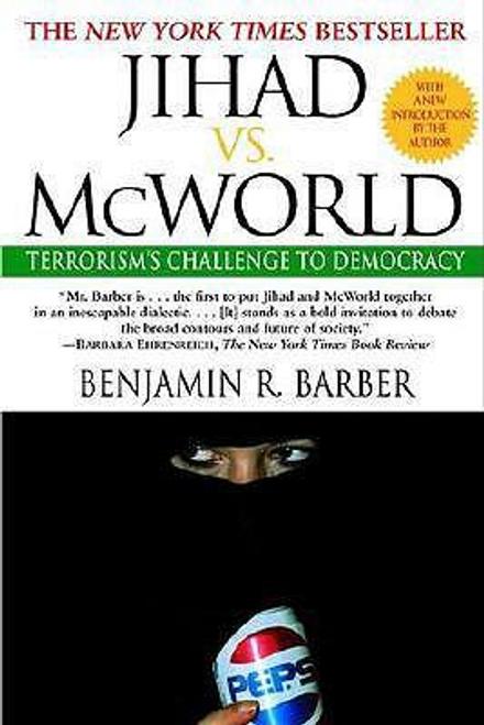 Barber, Benjamin R. / Jihad vs. McWorld : Terrorism's Challenge to Democracy (Large Paperback)