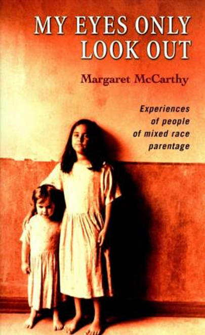 MacCarthy, Margaret / My Eyes Only Look Out (Large Paperback)