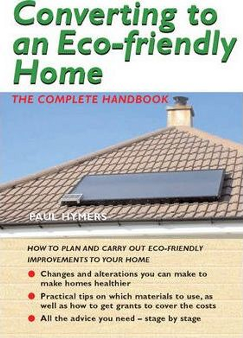 Hymers, Paul / Converting to an Eco-friendly Home (Large Paperback)