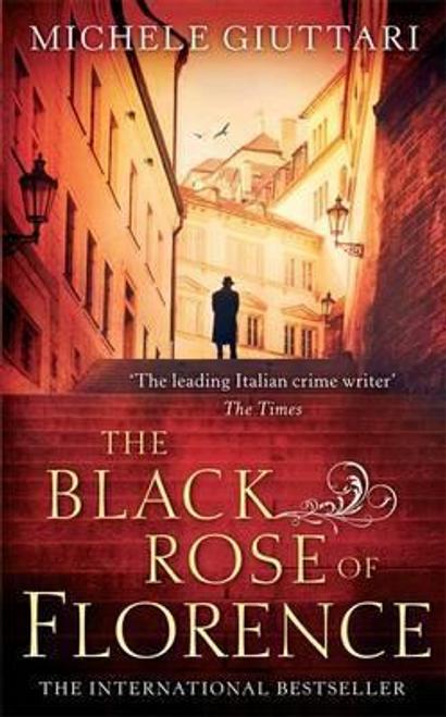 Giuttari, Michele / The Black Rose of Florence (Large Paperback)