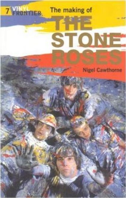 Cawthorne, Nigel / The Making of The Stone Roses (Large Paperback)
