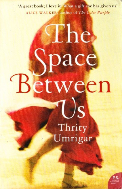 Umrigar, Thrity / The Space Between Us