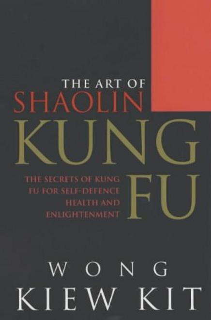 Kiew Kit, Wong / The Art Of Shaolin Kung Fu (Large Paperback)