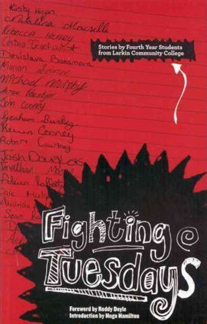 Firetog, Emily / Fighting Tuesdays : Stories by Fourth Year Students from Larkin Community College (Large Paperback)