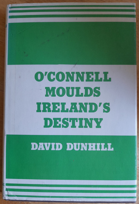 Dunhill, David - O'Connell Moulds Ireland's Destiny - HB - Drama - 1975