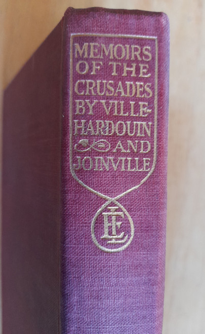 Villehardouin & Joinville - Memoirs of the Crusades - HB - Everyman Classics Ed - Translated by Frank Marzials