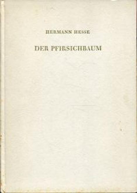Hesse, Hermann - Der Pfirsichbaum und andere Erzalungen ( The Peachtree) - PB - 1945 - German Language Edition