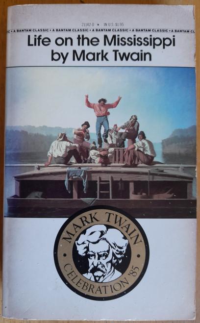 Twain, Mark - Life on the Mississippi - Vintage Bantam PB - 1985 ( Originally 1883)