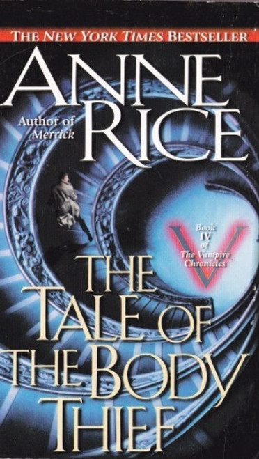 Rice, Anne - The Tale of the Body Thief ( Vampire Chronicles - Book 4 ) - BRAND NEW