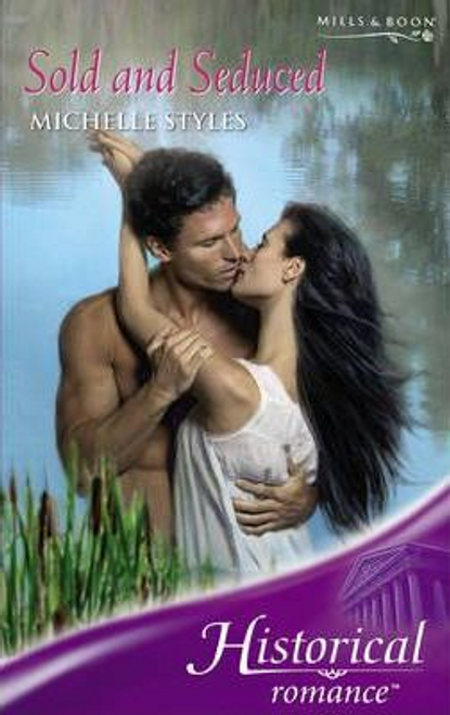 Mills & Boon / Historical / Sold and Seduced