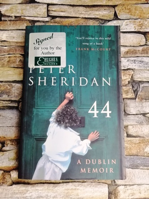 Peter Sheridan / 44 A Dublin Memoir (Signed by the Author)