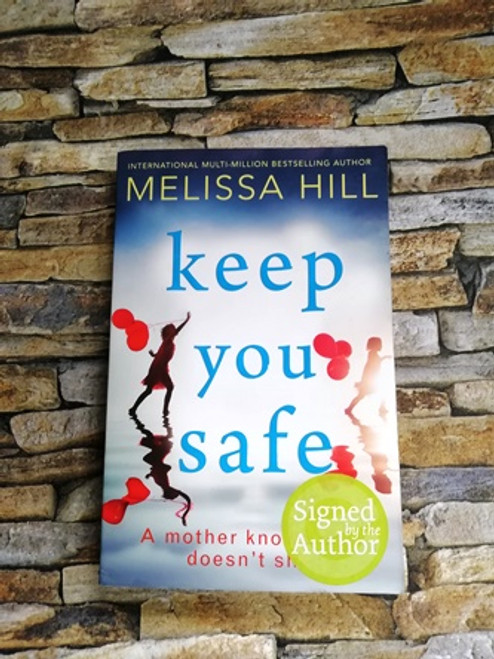 Melissa Hill / Keep You Safe (Signed by the Author)