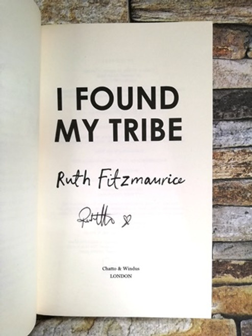 Ruth Fitzmaurice / I Found My Tribe (Signed by the Author)