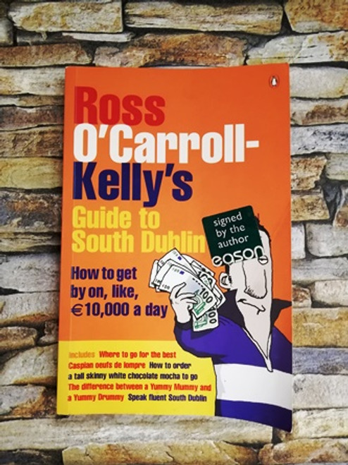 Ross O'Carroll-Kelly / Ross O'Carroll-Kelly's Guide to South Dublin (Signed by the Author)