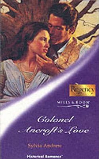 Mills & Boon / Historical / Colonel Ancroft's Love