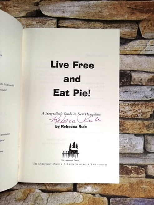 Rebecca Rule / Live Free and Eat Pie (Signed by the Author)