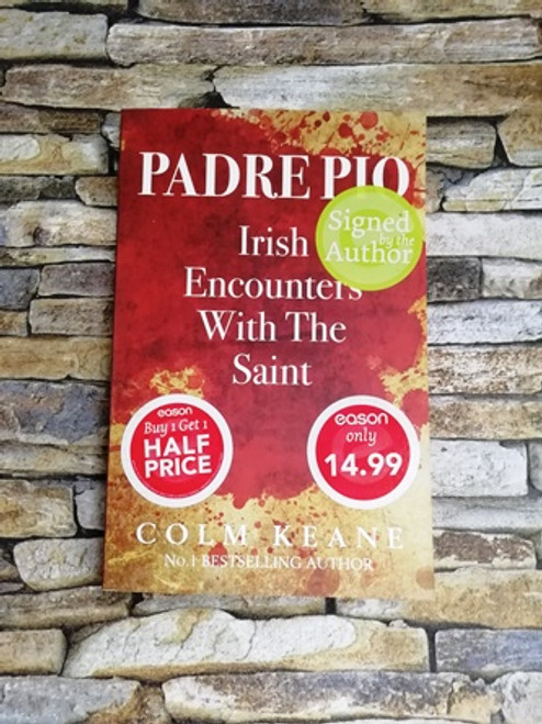 Colm Keane / Padre Pio Irish Encounters With the Saint  (Signed by the Author)