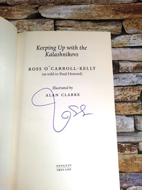 Ross O'Carroll-Kelly / Keeping Up with the Kalashnikovs (Signed by the Author)