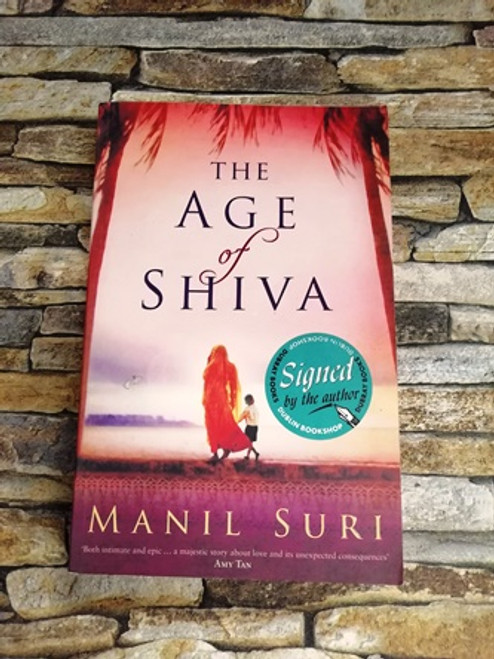 Manil Suri / The Age of Shiva  (Signed by the Author)
