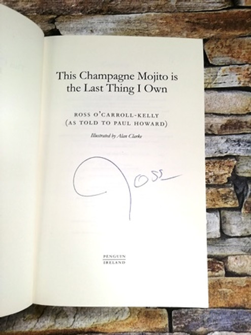 Ross O'Carroll-Kelly / This Champagne Mojito is the Last Thing I Own (1) (Signed by the Author)