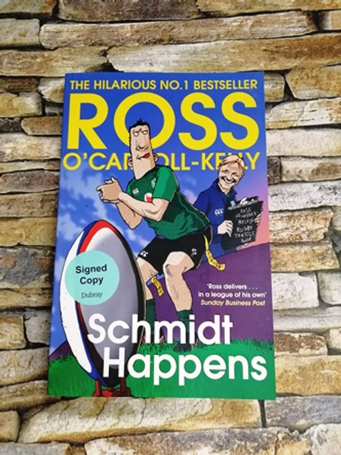 Ross O'Carroll-Kelly /  Schmidt Happens  (Signed by the Author)