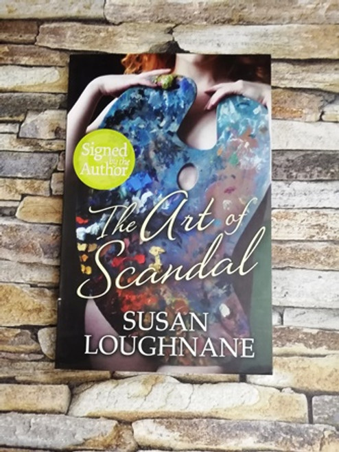Susan Loughnane  / The Art of Scandal (Signed by the Author)