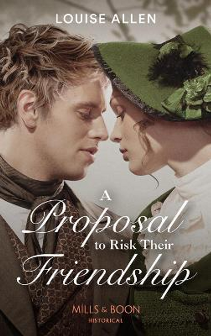 Mills & Boon / Historical / A Proposal To Risk Their Friendship