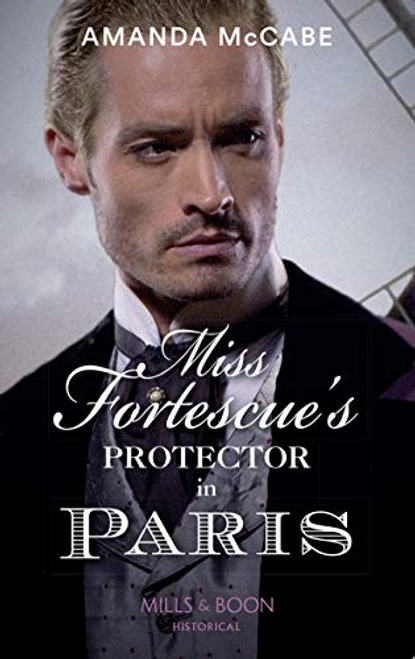 Mills & Boon / Historical / Miss Fortescue's Protector In Paris