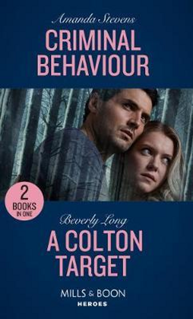 Mills & Boon / Heroes / 2 in 1 / Criminal Behaviour : Criminal Behaviour (Twilight's Children) / a Colton Target (the Coltons of Roaring Springs)