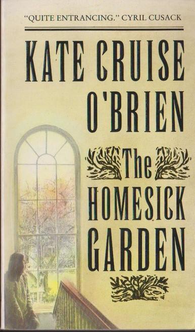 Cruise O'Brien, Kate / The Homesick Garden