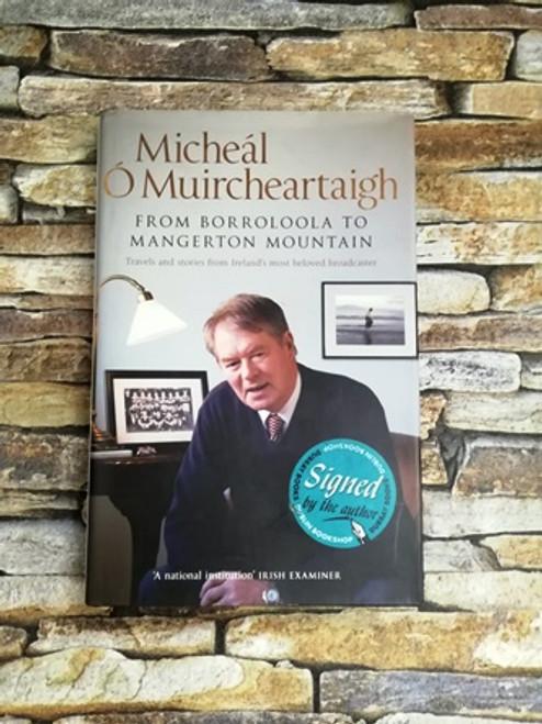 Micheál Ó Muircheartaigh / From Borroloola to Mangerton Mountain (Signed by the Author)