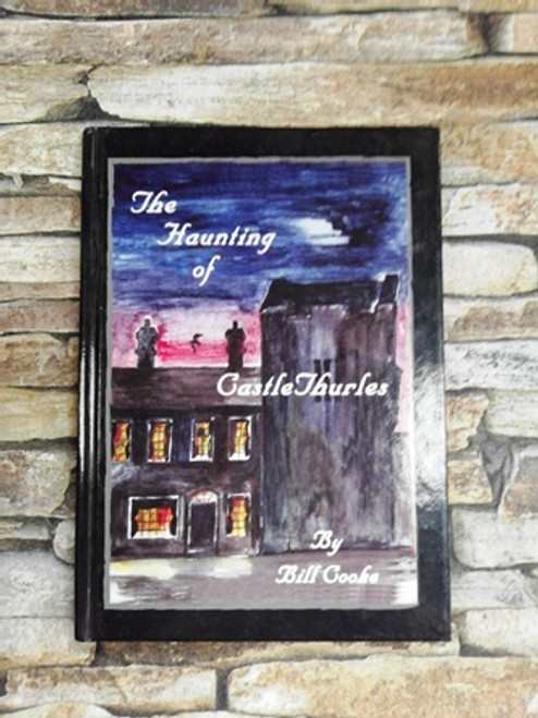 Bill Cooke / The Haunting of Castle Thurles (Signed by the Author)