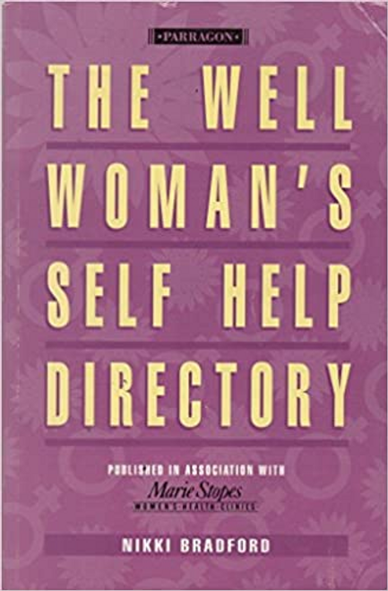 Bradford, Nikki / The Well Womans Self Help Directory (Large Paperback)
