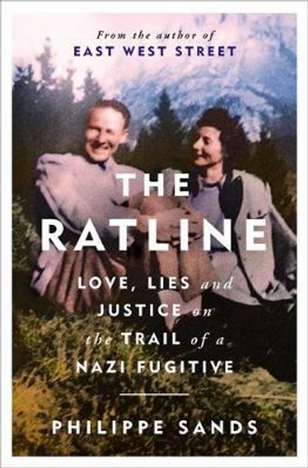 Sands, Philippe / The Ratline : Love, Lies and Justice on the Trail of a Nazi Fugitive (Large Paperback)