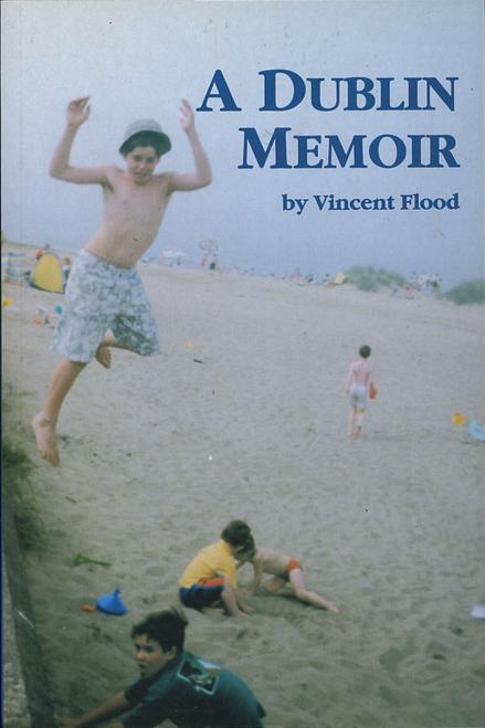 Flood, Vincent / A Dublin Memoir (Large Paperback)