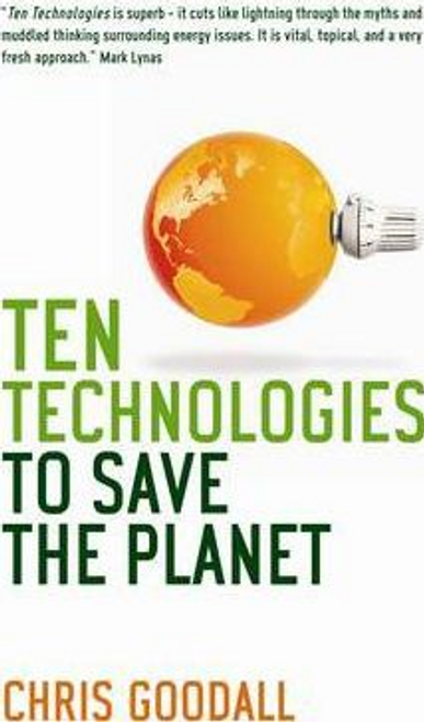 Goodall, Chris / Ten Technologies To Save The Planet (Large Paperback)